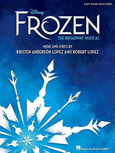 Disney's Frozen - The Broadway Musical: Easy Piano Selections (Easy Reader Frozen)
