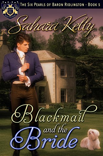 Blackmail and the Bride (The Six Pearls of Baron Ridlington Book 5) by [Kelly, Sahara]