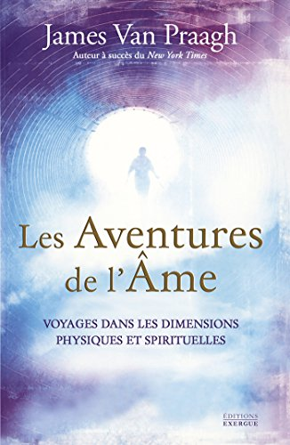 Amazon Com Les Aventures De L Ame Voyages Dans Les