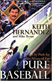 Pure Baseball: Pitch by Pitch for the Advanced Fan