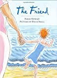 The Friend, Sarah Stewart, 0374324638