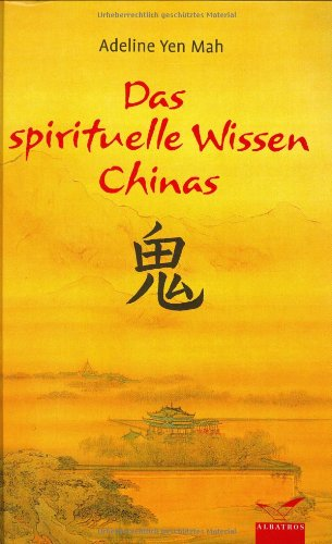Das spirituelle Wissen Chinas