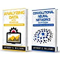 Deep Learning: 2 Manuscripts: Analyzing Data with Power BI and Convolutional Neural Networks in Python Audiobook by Anthony Williams Narrated by William Bahl