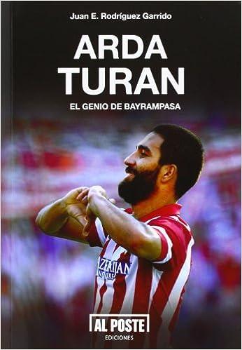 Buen libro david plotz descargar Arda Turan (Deportes - Futbol) 8415726279 in Spanish PDF iBook