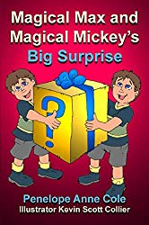 Magical Max and Magical Mickey's Big Surprise (The Magical Series Book 5)
