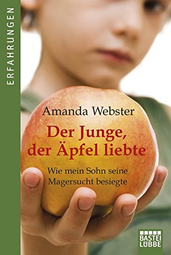Der Junge, der Äpfel liebte: Wie mein Sohn seine Magersucht besiegte