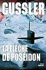 Dirk Pitt, tome 22 : La flèche de Poséidon par Cussler