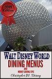 Walt Disney World Dining Menus and Money Saving Tips