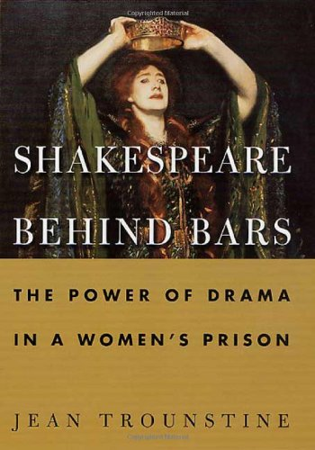 Shakespeare Behind Bars: The Power of Drama In A Women's Prison