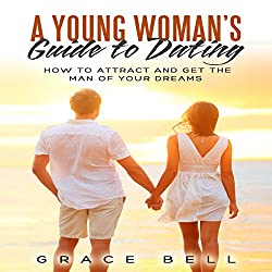A Young Woman's Guide to Dating