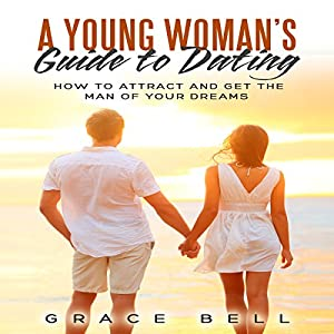 A Young Woman's Guide to Dating Audiobook