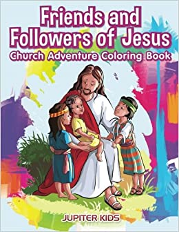 __BETTER__ Friends And Followers Of Jesus Church Adventure Coloring Book. MEXICO events Monday Teach Pierre sillas Chitra after