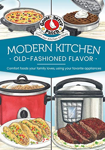 Cookbooks Old Fashioned - Modern Kitchen, Old-Fashioned Flavors (Everyday Cookbook Collection)