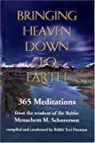 Bringing Heaven Down to Earth: 365 Meditations of the Rebbe by Rabbi Menachem M. Schneerson (1995-11-14)