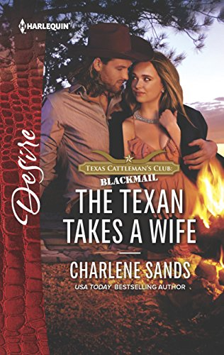 The Texan Takes a Wife (Texas Cattleman's Club: Blackmail)