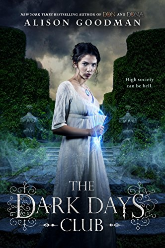 The Dark Days Club (A Lady Helen Novel) by [Goodman, Alison]