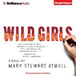 Wild Girls: A Novel | Mary Stewart Atwell