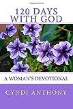 120 Days with God, Cyndi Anthony, 1500133574