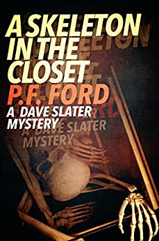 A Skeleton In The Closet (Dave Slater Mystery Novels Book 7) by [Ford, P.F.]