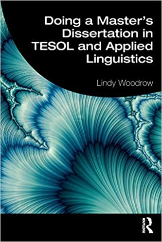 Amazon Com Doing A Master S Dissertation In Tesol And Applied Linguistic 9781138587298 Woodrow Lindy Books Ma Topics Topic