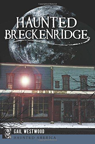 Download Haunted Breckenridge (Haunted America) PDF