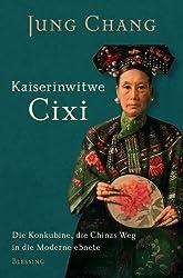 Kaiserinwitwe Cixi: Die Konkubine, die Chinas Weg in die Moderne ebnete (German Edition)