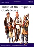 Tribes of the Iroquois Confederacy (Men-at-Arms)