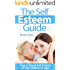 The Self Esteem Guide: How to Boost the Self-Esteem of Your Child in 21 days