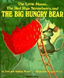 img - for The Little Mouse, The Red Ripe Strawberry, and The Big Hungry Bear by Don Wood (1997-04-01) book / textbook / text book