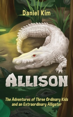 Download Allison: The Adventures of Three Ordinary Kids and an Extraordinary Alligator ebook