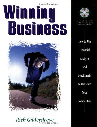 Winning Business: How to Use Financial Analysis and Benchmarks to Outscore Your Competition