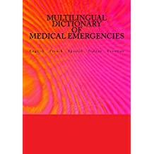 Multilingual Dictionary of Medical Emergencies: English  French  Spanish  Italian  Croatian