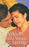 15 Minutes to Build a Stronger Marriage, Bobbie Yagel and Myron Yagel, 0842317546