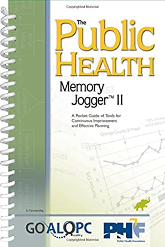 the public health memory jogger ii a pocket guide of tools for rh amazon com the memory jogger a pocket guide of tools for continuous improvement six sigma memory jogger ii a pocket guide