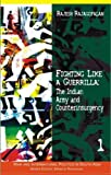Fighting Like a Guerrilla: The Indian Army and Counterinsurgency (War and International Politics in South Asia), Rajesh Rajagopalan, 0415456843