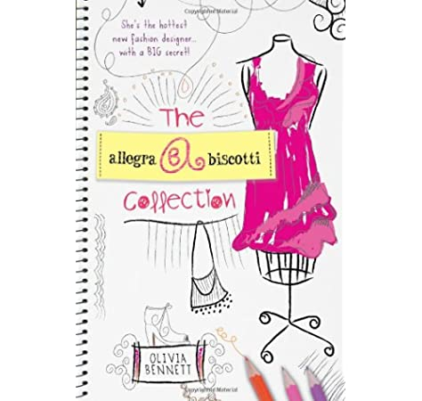 The Allegra Biscotti Collection Bennett Olivia 9781402243912 Amazon Com Books