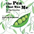 The Pea that was Me: An Egg-Donation Story