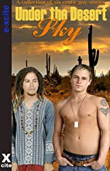 Under The Desert Sky - An Xcite Books collection of gay erotic stories.