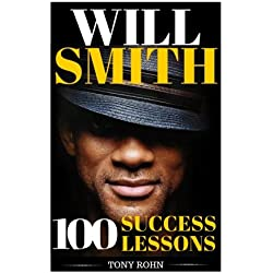 Will Smith: How To Be Successful In Life - 100 Success Lessons from Will Smith