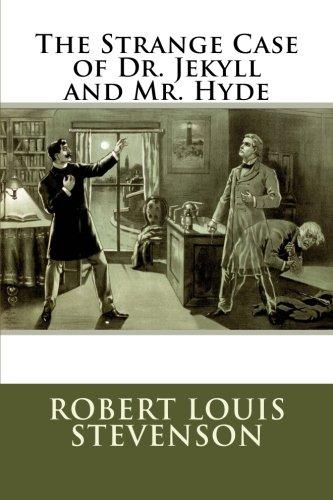 The Strange Case of Dr. Jekyll and Mr. Hyde: (Mockingbird Classics)