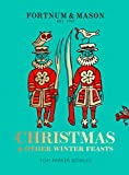 Fortnum & Mason: Christmas & Other Winter Feasts
