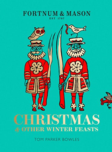 Fortnum & Mason: Christmas & Other Winter Feasts (London Crackers Christmas)