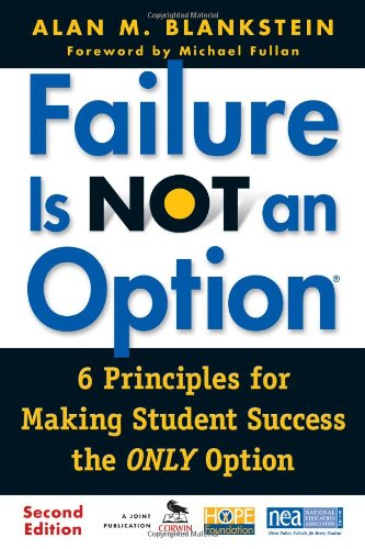 Failure Is Not an Option : 6 Principles for Making Student Success the ONLY Option