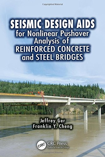 Seismic Design Aids for Nonlinear Pushover Analysis of Reinforced Concrete and Steel Bridges (Advances in Earthquake Eng