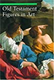 img - for Old Testament Figures in Art (A Guide to Imagery) book / textbook / text book
