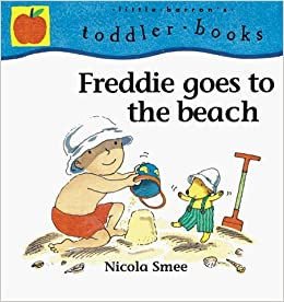 Freddie Goes to the Beach (Little Barron's Toddler Books) by Nicola Smee (1999-09-01)