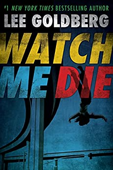 Watch Me Die by [Goldberg, Lee]