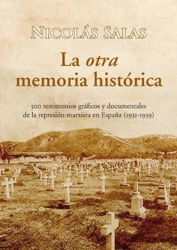 La otra memoria histórica de Nicolás Jesús Salas 1 jul 2006 Tapa blanda: Amazon.es: Libros