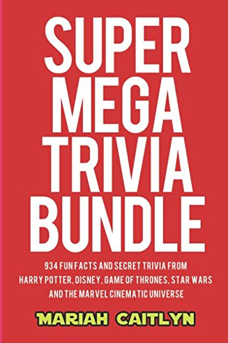 Super Mega Trivia Bundle: 934 Fun Facts and Secret Trivia from Harry Potter, Disney, Game of Thrones, Star Wars, and the Marvel Cinematic Universe (Harry Potter And The Chamber Of Secrets Trivia)