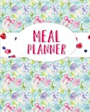 Meal Planner: Menu Maker & Meal Tracker to Save Time & Money - Hydrangea Cover (Volume 8)